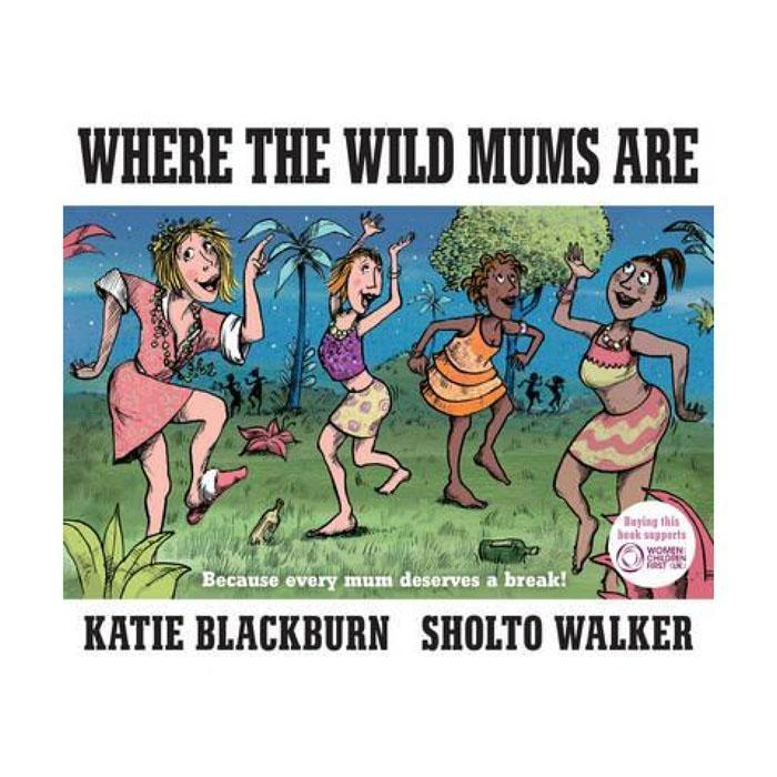Where The Wild Mums Are Book