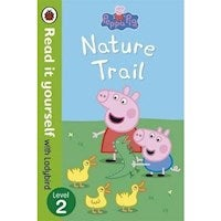 Peppa Pig: Nature Trail - Read it Yourself with Ladybird : Level 2