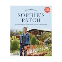 Sophie's Patch : Inspiration And Practical Ideas From The Popular Gardening Australia Presenter
