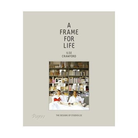 A Frame for Life : The Designs of Studioilse