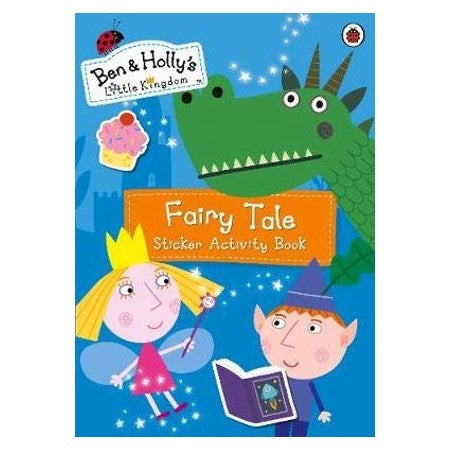 Ben and Holly's Little Kingdom : Fairy Tale Sticker Activity Book
