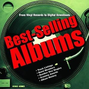 Best-Selling Albums : From Vinyl Records to Digital Downloads