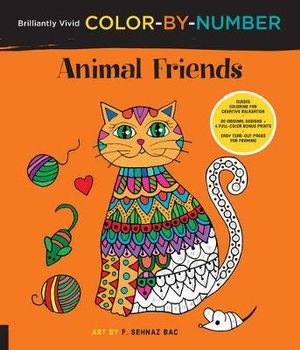 Brilliantly Vivid Color-by-Number: Animal Friends : Guided coloring for creative relaxation