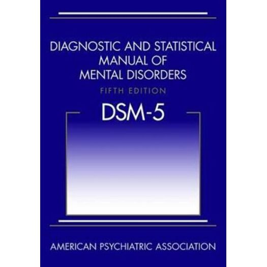 Diagnostic and Statistical Manual of Mental Disorders : 5th Edition
