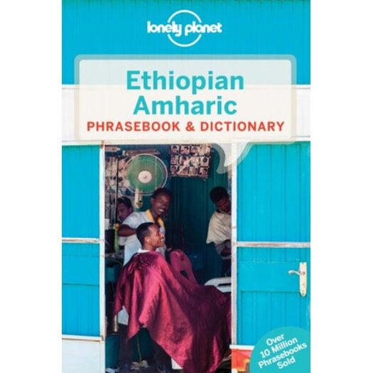 Ethiopian Amharic : Lonely Planet Phrasebook & Dictionary