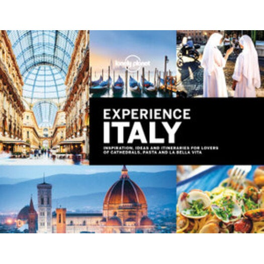 Experience Italy : Lonely Planet Travel Guide : 1st Edition