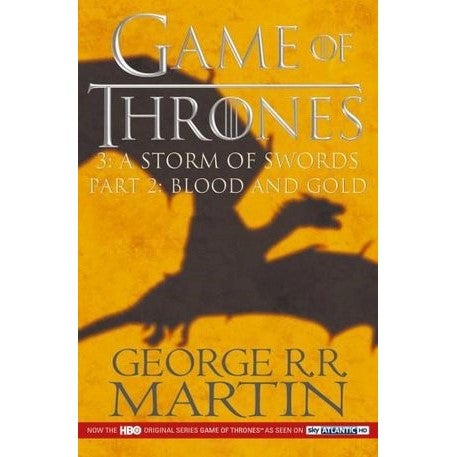 A Storm of Swords Part 2 - Blood and Gold : Game of Thrones : Book 3 - Part 2