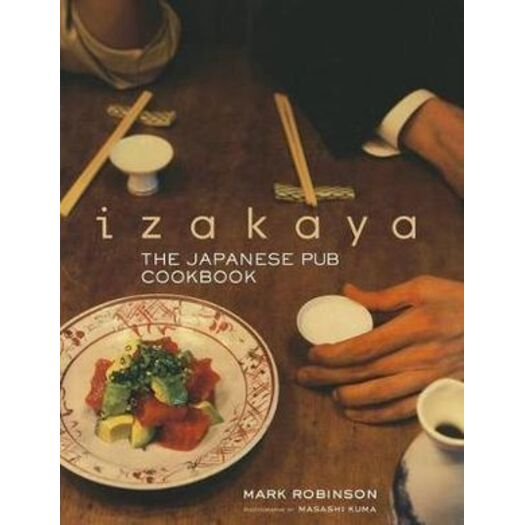 Izakaya : The Japanese Pub Cookbook