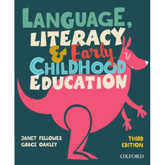 Language, Literacy And Early Childhood Education : 3rd Edition