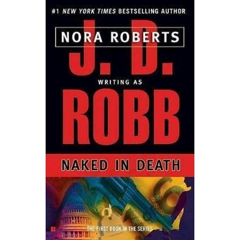 Naked in Death : In Death Series : Book 1