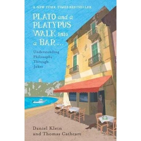 Plato and a Platypus Walk into a Bar : Understanding Philosophy Through Jokes