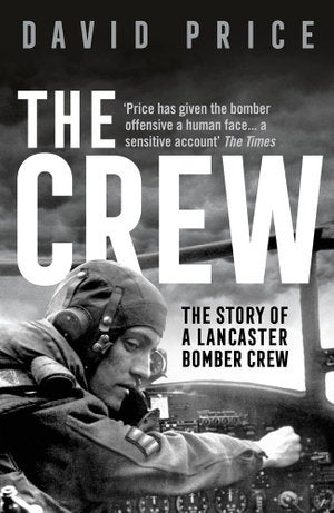The Crew : The Story of a Lancaster Bomber Crew