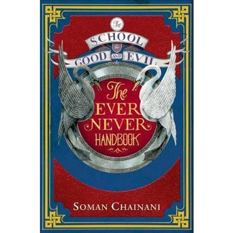 The Ever Never Handbook : The School For Good And Evil