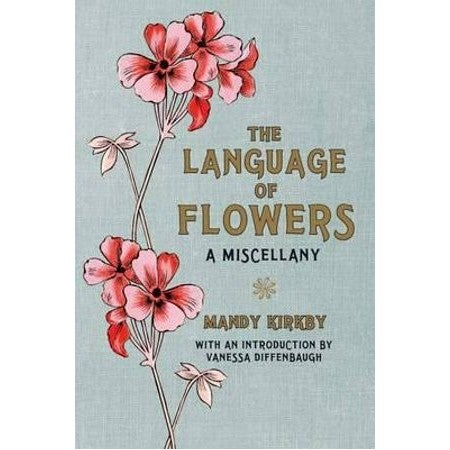 The Language of Flowers : A Miscellany