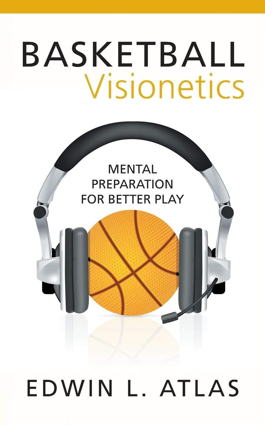 Basketball Visionetics: Mental Preparation for Better Play Paperback Book