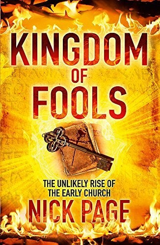 Kingdom of Fools: The Unlikely Rise of the Early Church - Religion Book