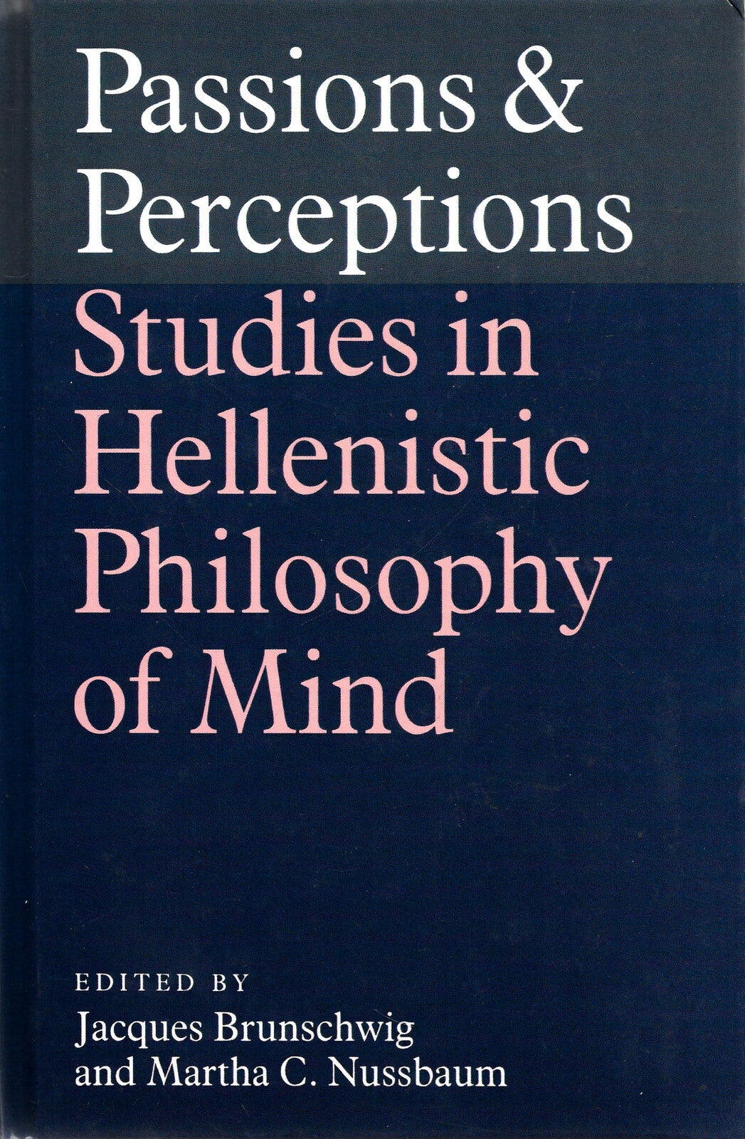 Passions and Perceptions -Studies in Hellenistic Philosophy of Mind Aus Stock