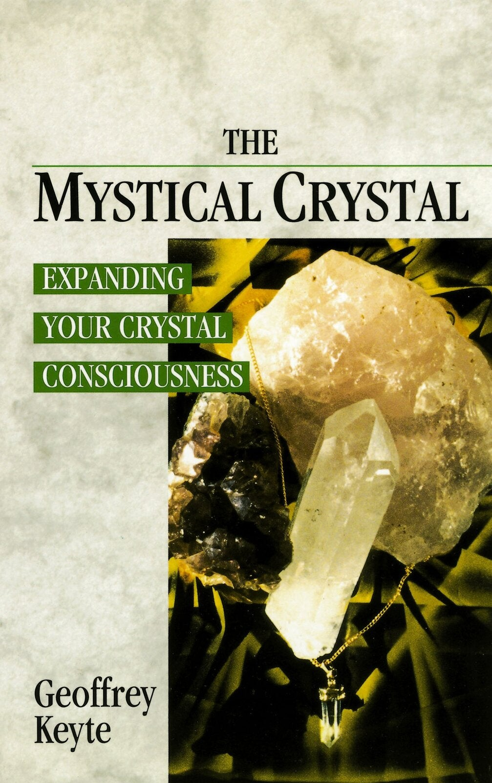 The Mystical Crystal: Expanding Your Crystal Consciousness Paperback Book