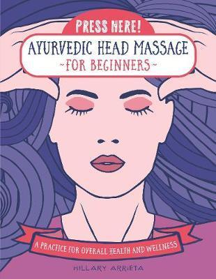 Ayurvedic Head Massage for Beginners. Press Here!
