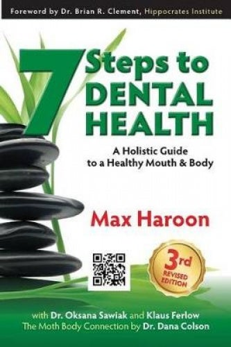 7 Steps to Dental Health: A Holistic Guide to a Healthy Mouth and Body (Life Learning)