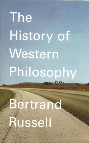 A History of Western Philosophy: And Its Connection with Political and Social Circumstances from the Earliest Times to the Present Day (A Touchstone book)