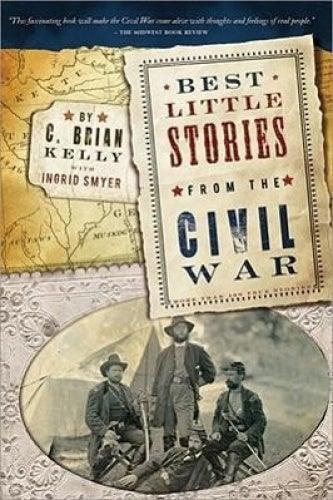 Best Little Stories from the Civil War: More Than 100 True Stories