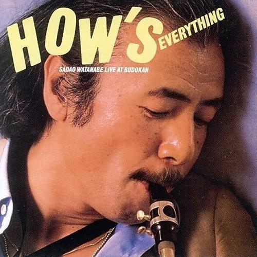 How's Everything: Sadao Watanabe Live at Budokan