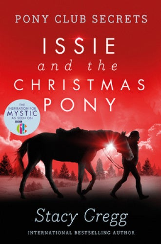 Issie and the Christmas Pony: Christmas Special (Pony Club Secrets) (Pony Club Secrets)