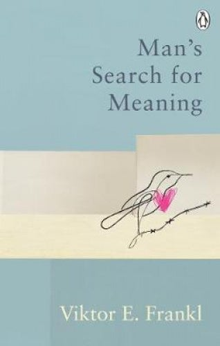 Man's Search For Meaning: Classic Editions