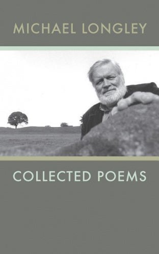 Michael Longley: Collected Poems