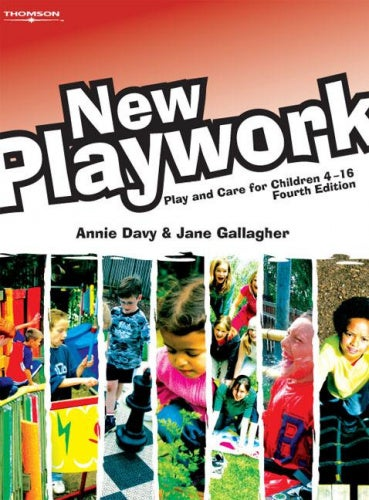 New Playwork for Cache and Nvq Levels 2, 3 and 4 and Playwork Practitioners