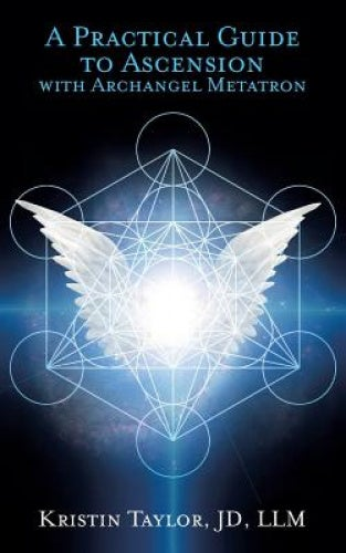 Practical Guide to Ascension with Archangel Metatron