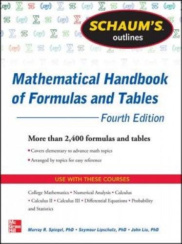 Schaum's Outline of Mathematical Handbook of Formulas and Tables: 2,400 Formulas + Tables (Schaums' Outline Series)