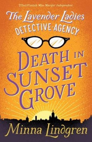 The Lavender Ladies Detective Agency: Death in Sunset Grove (Lavender Ladies Detective Agency)