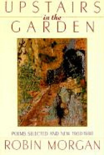 Upstairs in the Garden: Poems Selected and New, 1968-1988