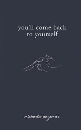 You'll Come Back to Yourself