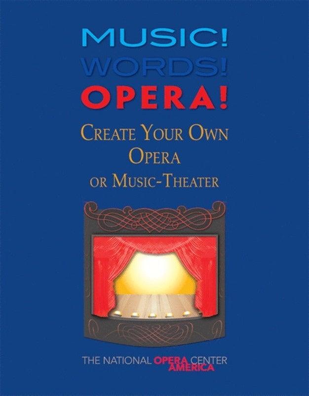 Music! Words! Opera! Create Your Own Opera Book