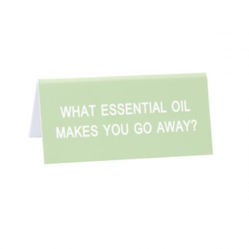 Say What? Desk Sign Small - Essential Oil
