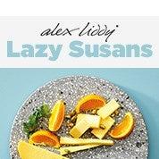 Alex Liddy Lazy Susans