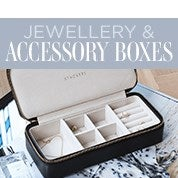 Jewellery & Accessory Boxes