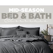 Mid Season Bed & Bath Clearance